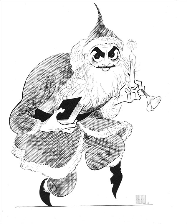 """Unlikely Casting: David Merrick as Santa Claus Hirschfeld's series """"Unlikely Casting"""" for Playbill in 1964 and 1965 parodied celebrities in roles that they would never play. He created this drawing of Merrick as a nasty Santa complete with bell, book, and candle as an insult to the producer who he did not like. Merrick would eventually purchase the drawing, add a burning Christmas tree, and use it as a holiday card."""