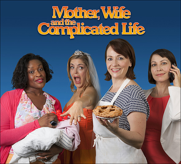The cast of Mother, Life and the Complicated Wife: Cicily Daniels, Mollie Vogt-Welch, Happy McPartlin, and Vanessa Lemonides