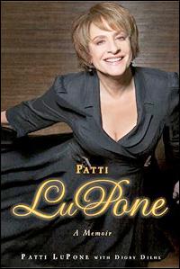 Patti LuPone A Memoir  - Patti LuPone